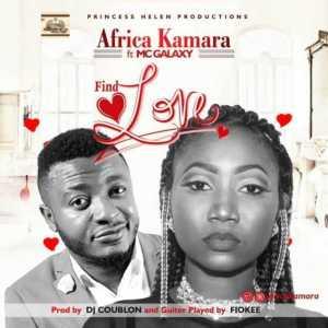 Africa Kamara - Find Love ft. MC Galaxy